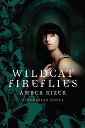 Wildcat Fireflies: A Meridian Novel