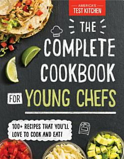 The Complete Cookbook for Young Chefs Book