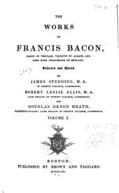 Works of Francis Bacon: Volume 1