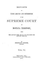 Reports of Cases Argued and Determined in the Supreme Court of Montana Territory: Volume 6