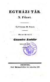 Vallasi es egyhazi Tar Szerkeszti Guzmics Izidor. (Magazin für Glaubens- und Kirchenwesen.)