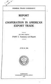 Report on Cooperation in American Export Trade: (In Two Parts) ... June 30, 1916, Volumes 1-2