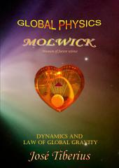 Dynamics and Global Gravity Law: Global Physics