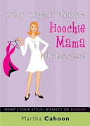 Why Wear Those Hoochie Mama Dresses   What s Your Style  Royalty Or Risque  PDF
