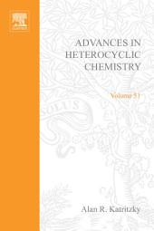 Advances in Heterocyclic Chemistry: Volume 51