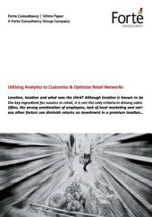 Utilizing Analytics to Customize & Optimize Retail Networks