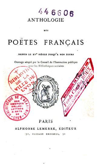 Anthologie des po  tes fran  ais depuis le XVe si  cle jusqu    nos jours    PDF