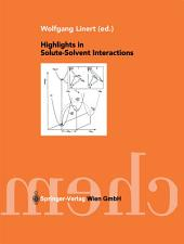 Highlights in Solute-Solvent Interactions