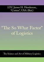 """""""The So What Factor"""" of Logistics"""