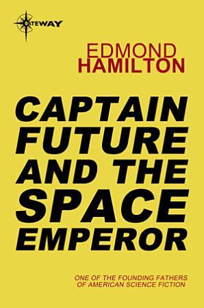 Captain Future and the Space Emperor PDF