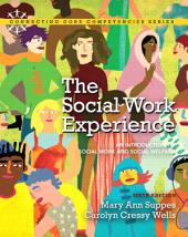 The Social Work Experience: An Introduction to Social Work and Social Welfare, Edition 6