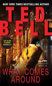 What Comes Around: An Alex Hawke Novella