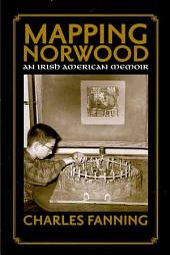Mapping Norwood: An Irish American Memoir