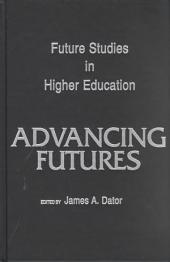 Advancing Futures: Futures Studies in Higher Education