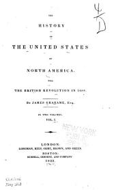 The History of the United States of North America, Till the British Revolution in 1688: Volume 1