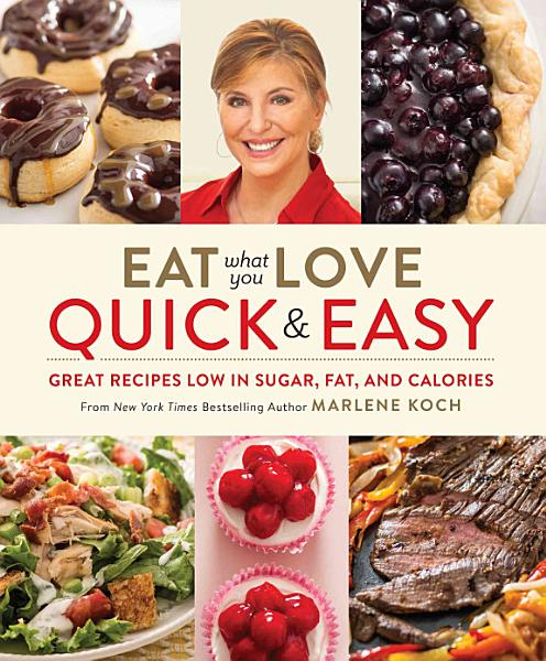 Download Eat What You Love  Quick   Easy Book