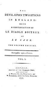 The Devil Upon Two Sticks in England: Being a Continuation of Le Diable Boiteux of Le Sage