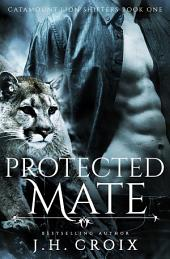 Protected Mate (Catamount Lion Shifters, Book 1)