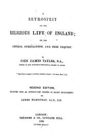 A Retrospect of the Religious Life of England: Or, The Church, Puritanism, and Free Inquiry
