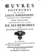 Oeuvres Posthumes: ... Contenant La Suite De Ses Memoires Sur Des Questions De Droit Civil, Volume3