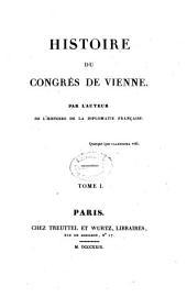 Histoire du Congrès de Vienne: Volume1
