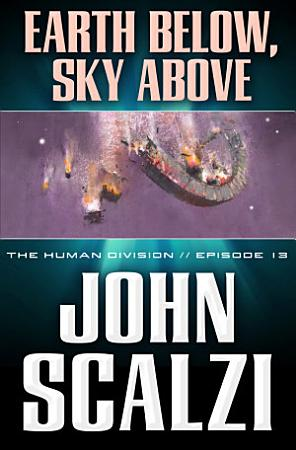 The Human Division  13  Earth Below  Sky Above PDF