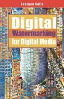 Digital Watermarking for Digital Media PDF