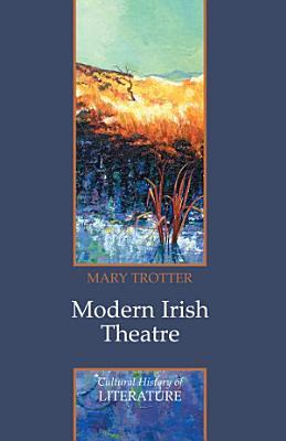 Modern Irish Theatre PDF