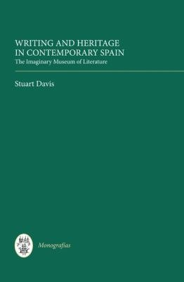 Writing and Heritage in Contemporary Spain