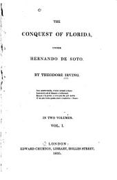 The Conquest of Florida: Under Hernando de Soto, Volume 1