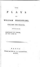 The Plays of William Shakspeare: Merchant of Venice. As you like it