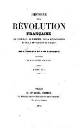 Histoire de la Révolution français: du Consulat, de l'Empire, de la Restauration et de la Révolution de Juillet, Volume3