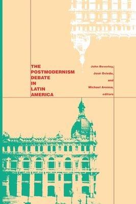 The Postmodernism Debate in Latin America PDF