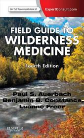 Field Guide to Wilderness Medicine: Expert Consult - Online and Print, Edition 4