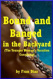 Bound and Banged in the Backyard: A Rough Group Story