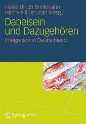 Dabeisein und Dazugehören: Integration in Deutschland