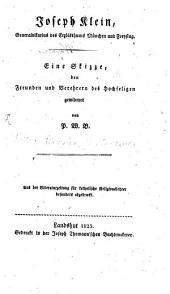 Joseph Klein Generalvicar von München: Eine Skizze, den Freunden des hochseligen gewidmet
