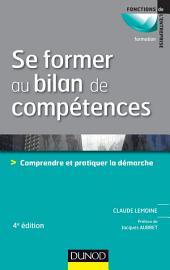 Se former au bilan de compétences - 4e édition: Comprendre et pratiquer la démarche