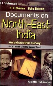 Documents on North-East India: Assam (1958 to modern times)