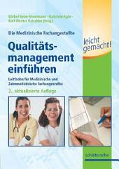 Die Medizinische Fachangestellte - Qualitätsmanagement einführen leicht gemacht!: Leitfaden für Medizinische und Zahnmedizinische Fachangestellte