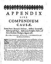 Appendix sive compendium causae. Eximii patris Bernardi Desirant, doctoris Lovaniensis, ... Ex tribus libris ejus, Apologia, Concordantia, & De nullitatibus