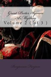 Great Porter Square: a Mystery: Volume 1