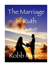 The Marriage of Ruth: Ruth 4:13-15