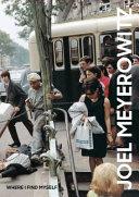 Download Joel Meyerowitz  Where I Find Myself Book