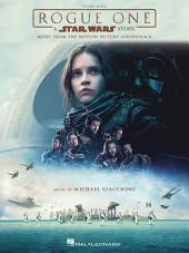 Rogue One - A Star Wars Story Songbook: Music from the Motion Picture Soundtrack