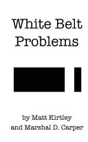 White Belt Problems