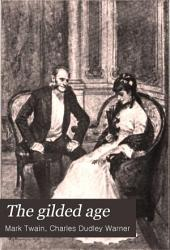 The Gilded Age: A Tale of To-day, Volume 2