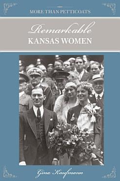 More Than Petticoats  Remarkable Kansas Women PDF