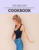 The Kind Diet Cookbook Book PDF