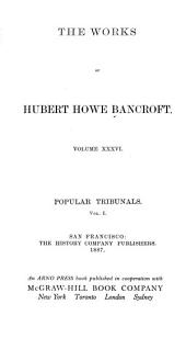 The works of Hubert Howe Bancroft: Volume 1; Volume 36